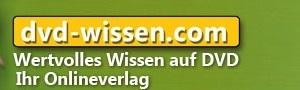 DVD-Wissen.com - Ihr Verlag für wertvolles Wissen auf Video-DVD und zum Download